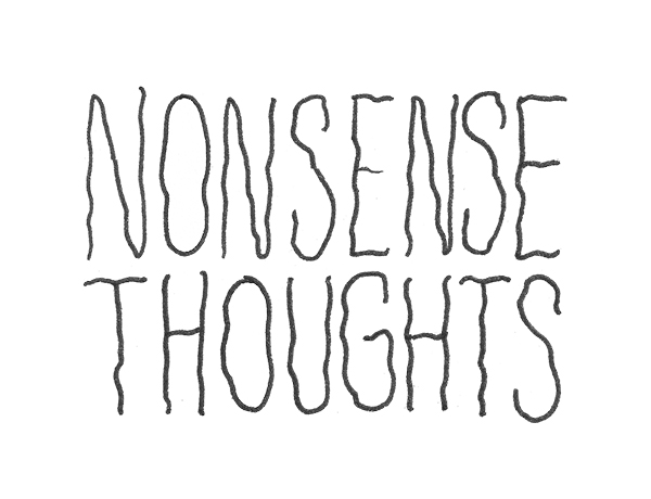 Nonsense Thoughts